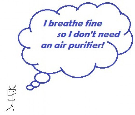 If you do not have an air purifier then your lungs are your air purifier!