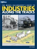 """Researching Your Miniature World: A Review of """"The Model Railroader's Guide to Industries Along the Tracks"""""""