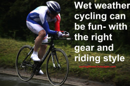 Wet weather cycling (whether racing, training or commuting) can be great fun in wet weather conditions