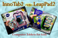 Best Computer Tablet For Kids - LeapPad2 Or VTech InnoTab2