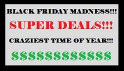 Black Friday Madness