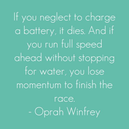 A quote by Oprah Winfrey, on the importance of recharging your batteries.