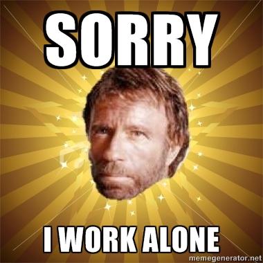 Chuck Norris always works alone...