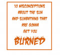 10 Misconceptions About The Sun and Sunbathing That Are Gonna Get You BURNED.