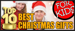 Top 10 Best Christmas Gifts for Kids