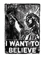 "The figure of our nation's freedon, Lady Liberty in the quotes "" I Want to Believe""."