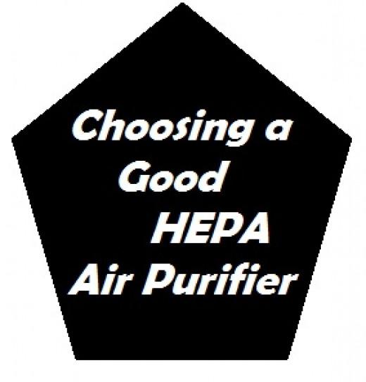 Steps to choosing a good HEPA Air Purifier
