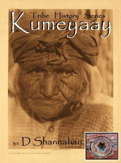 The Kumeyaay band of Native American Indians - Tribe History Series part 1