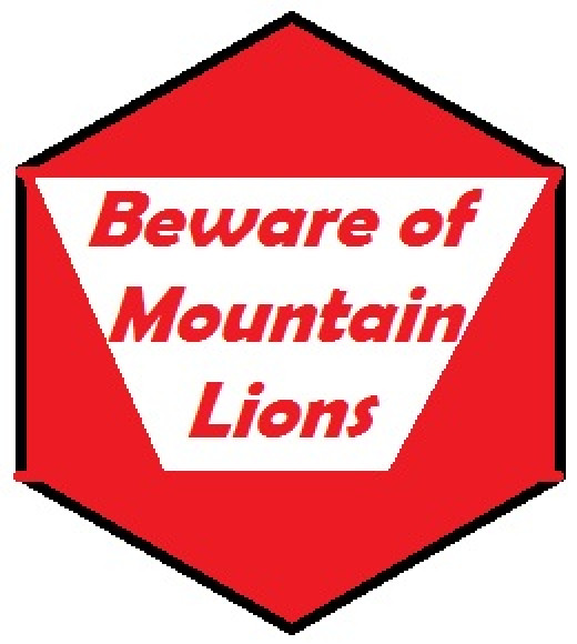 Walk into most parks on the West Coast of the United States and you will see cautionary information about Mountain Lions.