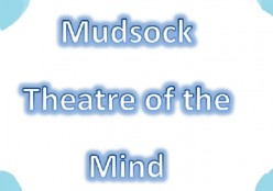 Mudsock Theater Of The Mind, Part 3