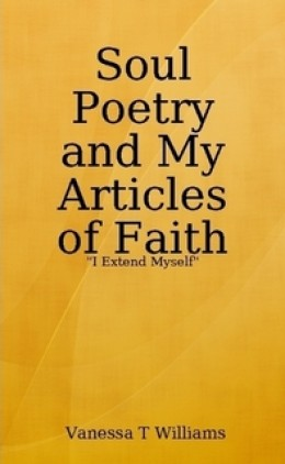 Soul Poetry and My Articles of Faith Paperback