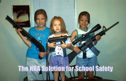 NRA: Arm Teachers! Let's Arm The Kids, Too! What We Need Is More Guns!