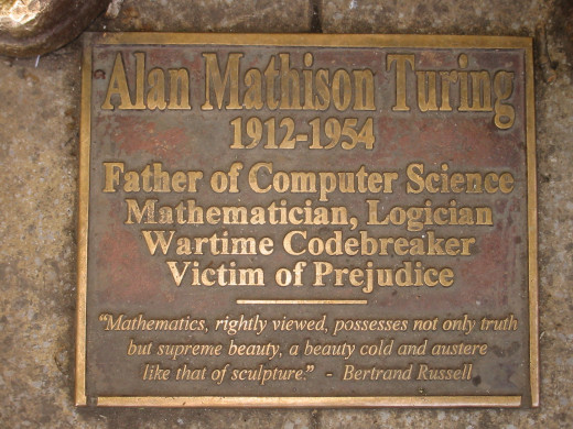 This plaque honors the memory of Alan Turing, mathematician  and initiator of the computer age