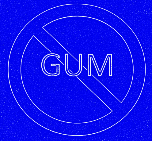 No Gum Allowed