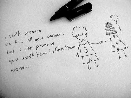 I cant promise to fix all your problems but I can promise you won't have to face them alone.