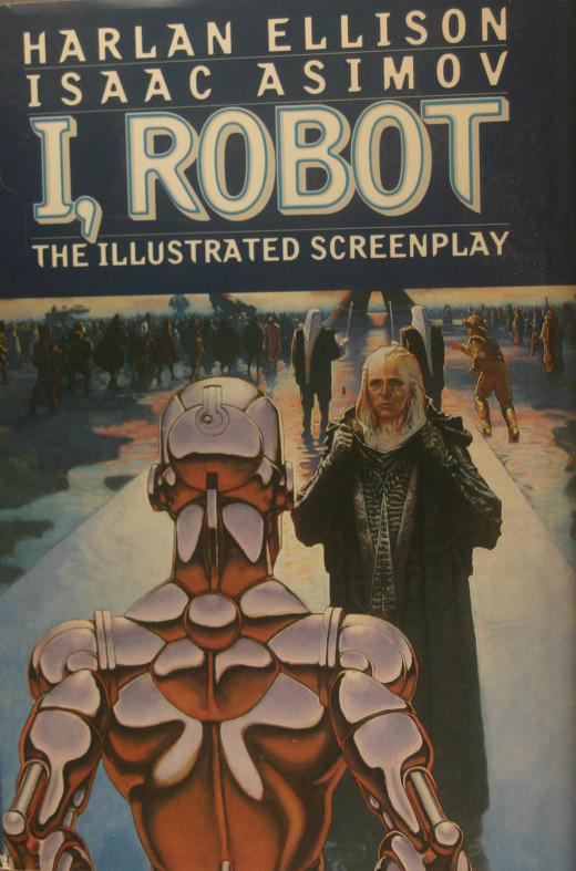 I Robot is a favorite book, and I'm grateful to Isaac Asimov for expanding my mind when I was a child. Others might remember the Harlan Ellison version (shown) or the 2004 movie with Will Smith.