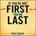 If You're Not First You're Last:  How To Thrive In Any Economy