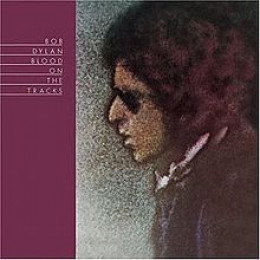 Blood on the Tracks: Bob Dylan