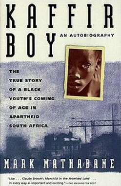 Review: Historicity in Mark Mathabane's Kaffir Boy: The True Story of a Black Youths Coming of Age in Apartheid South Af