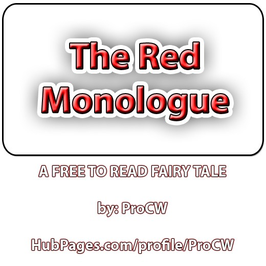 The Red Monologue! Mother, you won't believe what all happened to me today!