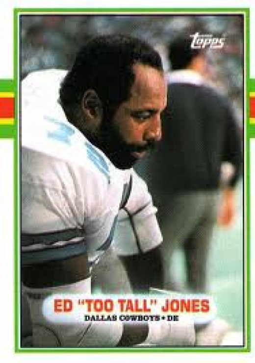"Ed"" Too Tall"" Jones was a pro football player and a professional boxer as well. He did not find  success in the prize ring."
