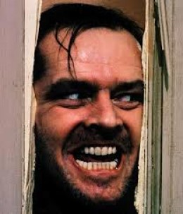 The Shining, the one movie that takes cabin fever to a whole,other level.