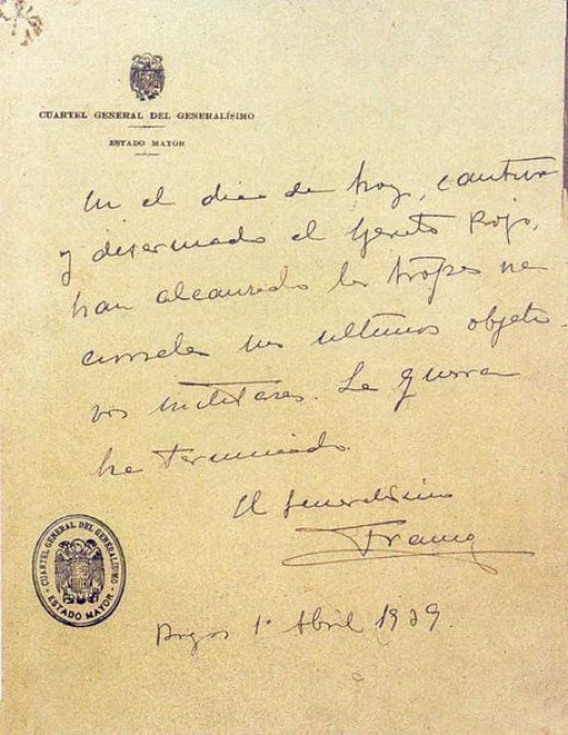 This is Franco's official declaration of victory written on the 1st April 1939. It says: 'Today, the Red Army captured and disarmed, the national troops have achieved their final military objectives. The war is over.'