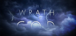 The Wrath of God!