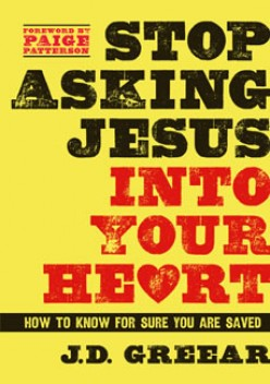 Stop Asking Jesus Into Your Heart; a book review