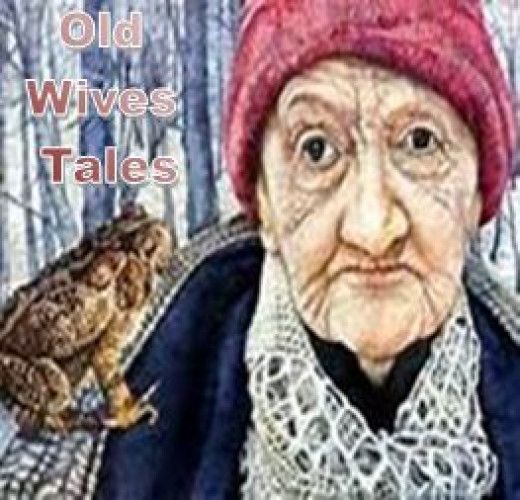 Old wives tales - fact or fiction?