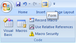 The Form button is now added to the Quick Access Toolbar in Excel 2007.