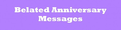 Belated Anniversary Messages: Wishes for a Late Card