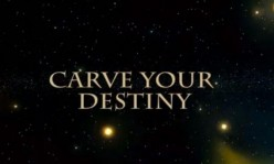 Carve your own destinies!
