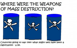 SO WHERE WERE THE WEAPONS OF MASS DESTRUCTION THAT PROMPTED A WAR?