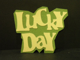 Snip and Cut around Lucky Day phrase