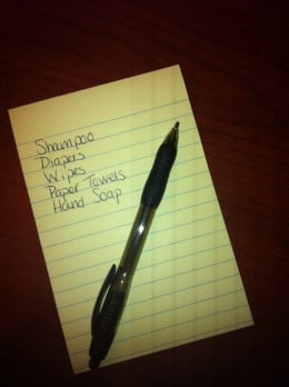 Jot down items you need as you think of them in the days leading up to your shopping trip.