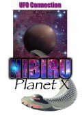 Nibiru Planet X, April 21, 2013 Aliens and Polar Shift are Linked by Cover-Up!