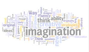 Imagination, a wonderful combination of all things possible.