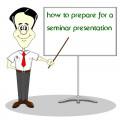 How to prepare for a Seminar Presentation