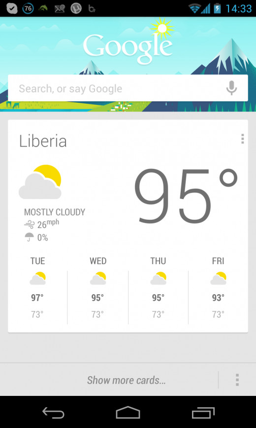 Google Now is first and foremost a weather pop-up screen for me.  But, it can do a lot more.