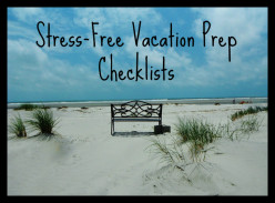 Getting Ready with a Stress-Free Vacation Preparation Checklist