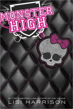Monster High (Monster High #1), by Lisi Harrison