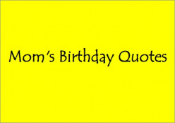 Interesting and Inspirational Quotes on Mom's Birthday