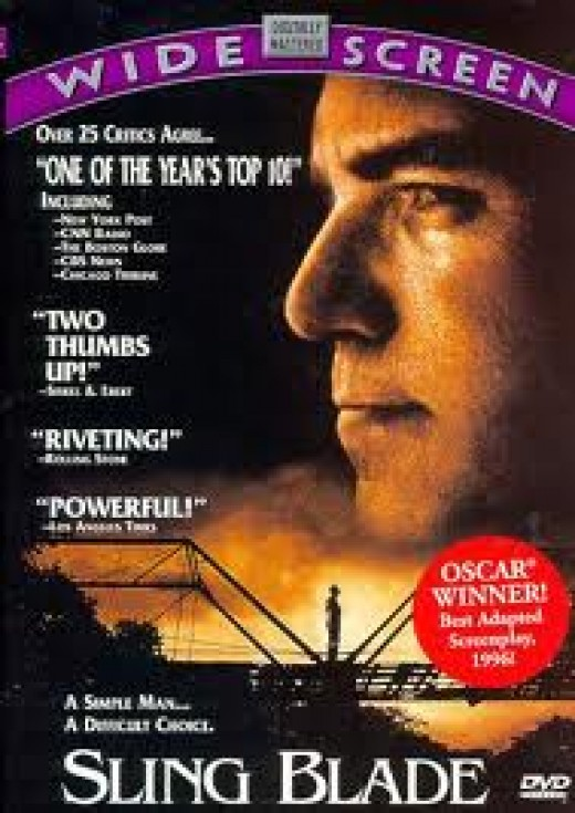 Sling Blade was nominated for and won numerous awards. Billy Bob Thornton became famous after this dramatic film.
