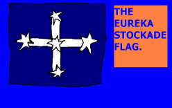 The Eureka Stockade flag still had a lot of meaning to working class Australians.