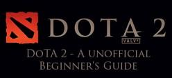 DoTA 2 - A Beginner's Guide