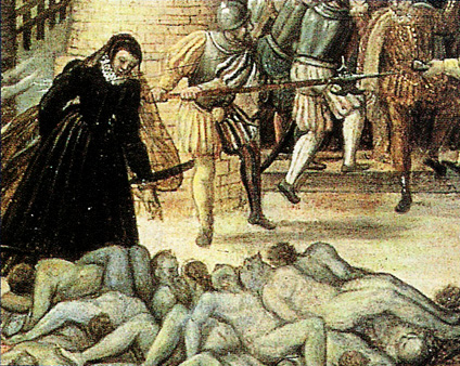 St.  Bartholomew's Day massacre against the Huguenots, 1572