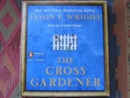 The Cross Gardener, Jason F Wright, Penguin Audio, Read by Lincoln Hoppe