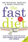 Eat, Fast, Live Longer.  The Fast Diet.