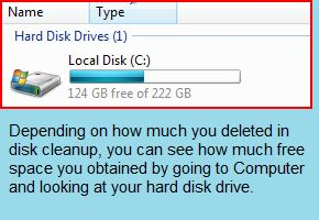 Check your PC's Hard Disk Drive to see how much free space you managed to obtain after using Disk Cleanup